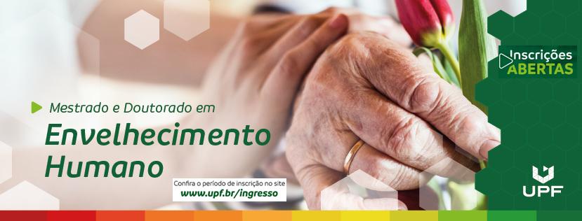 Programa de Pós Graduação em Envelhecimento Humano da Universidade de Passo Fundo – Mestrado e Doutorado.