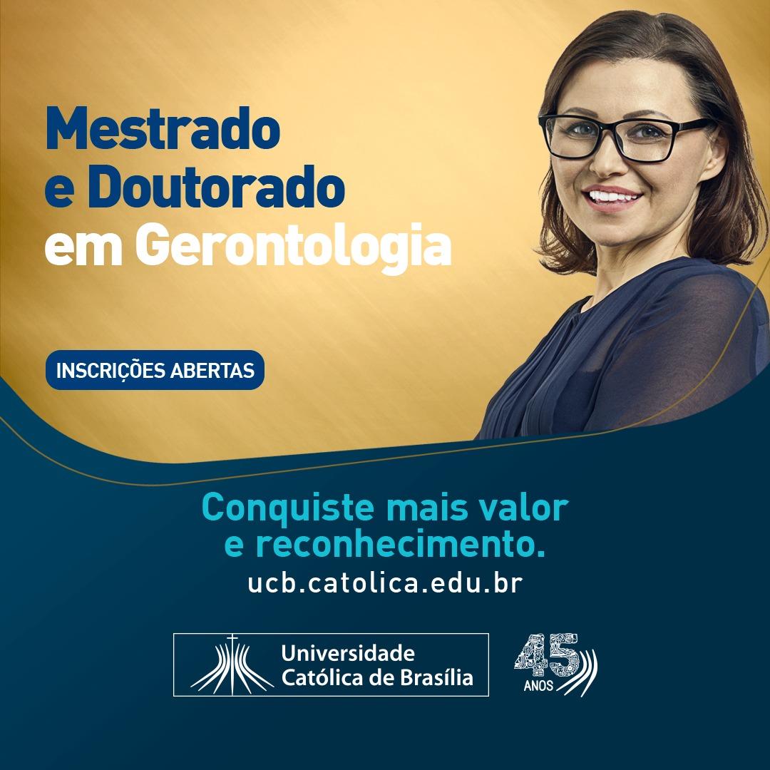 Inscrições para o Processo Seletivo para Mestrado e Doutorado em Gerontologia – Universidade Católica de Brasília – UCB