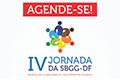 IV Jornada de Geriatria e Gerontologia – SBGG-DF: Desafios da Longevidade em seus Diferentes Cenários.