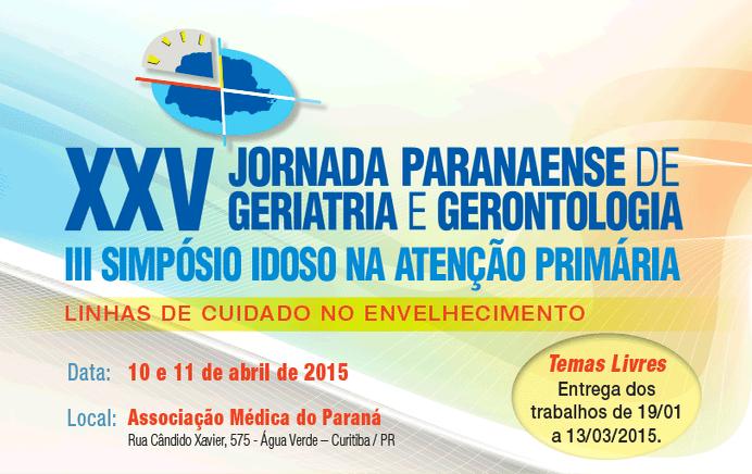 XXV Jornada Paranaense de Geriatria e Gerontologia e III Simpósio Idoso na Atenção Primária